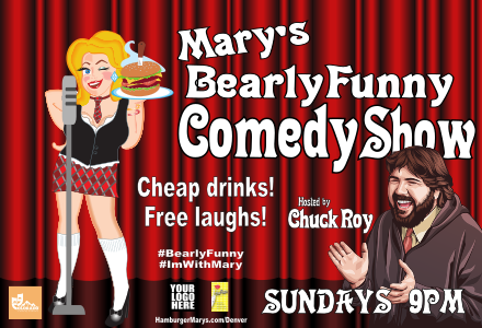 Mary's Bearly Funny Comedy Show Sunday Nights 9pm Mile High Hamburger Mary's Denver